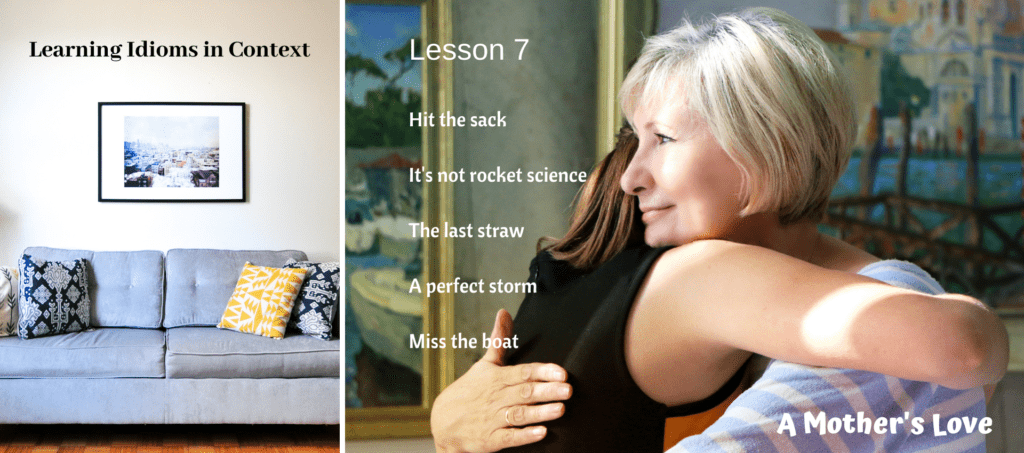 Learning Idioms in Context A Mother's Love